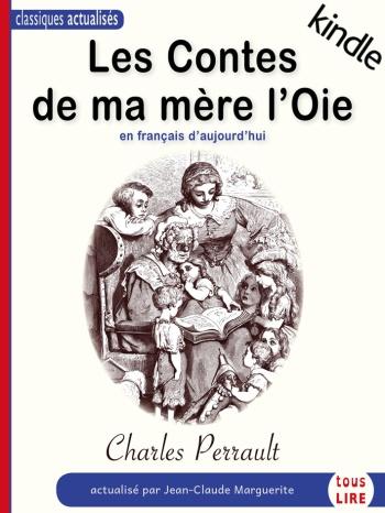 Les Contes de ma mère l'Oie, en français d'aujourd'hui (pour Kindle)